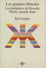 Los grandes filosofos. Vol II: Los fundadores del filosofar: Platón, Agustin, Kant