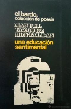 VÁZQUEZ MONTALBÁN- UNA EDUCACIÓN SENTIMENTAL-EL BARDO.COLECCIÓN POESIA-2º EDICIÓN AMPLIADA