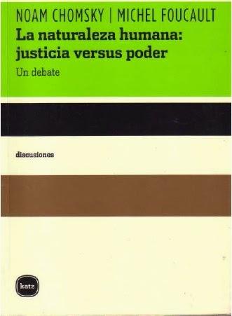 Michel Foucault y Noam Chomsky — La naturaleza humana: justicia versus poder. Un debate