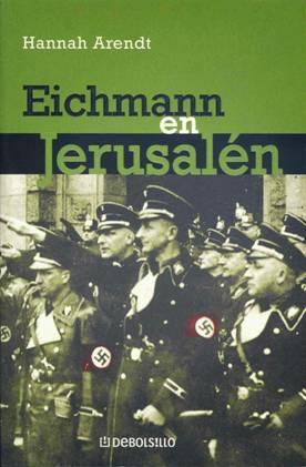 Hannah Arendt: Eichmann en Jerusalén