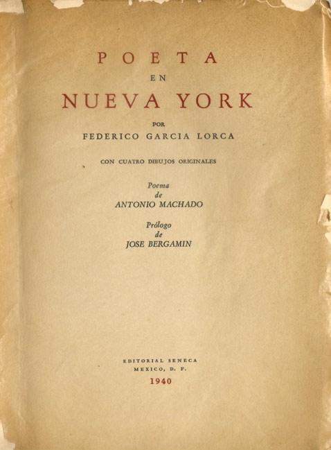 Poeta en Nueva York. 1ª ed. de José Bergamin en ed. Séneca. México. 1940