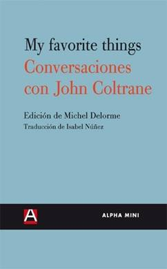 My favorite things - Conversaciones con John Coltrane