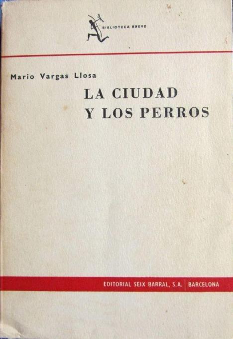 Mario Vargas Llosa. 'La ciudad y los perros'. Barcelona. 1963. Primera edición. Seix Barral Editores. Colección Biblioteca Breve. Premio Biblioteca Breve 1962.