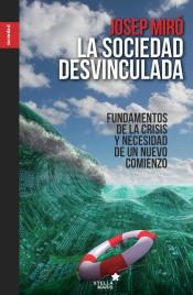 Josep Miró i Ardèvol. 'La sociedad desvinculada'